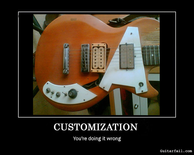Customization… You're Doing it Wrong !!