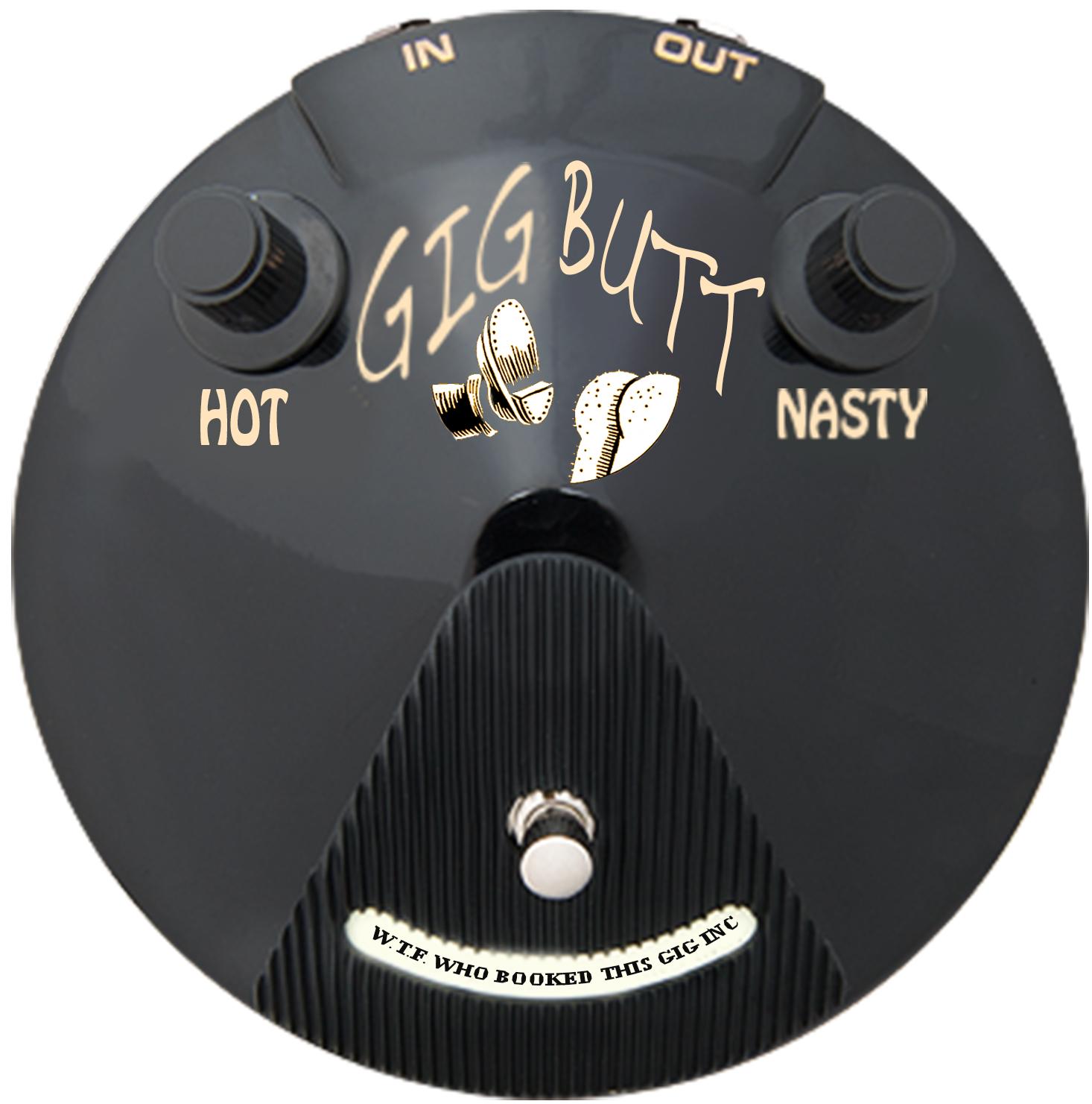 gig butt pedal