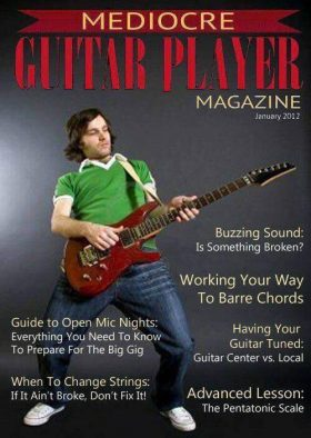 Mediocre Guitar Player Magazine