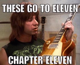 These Go To Eleven… Chapter Eleven !
